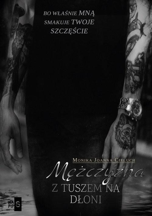 okładka Mężczyzna z tuszem na dłoni, Książka | Monika Joanna Cieluch