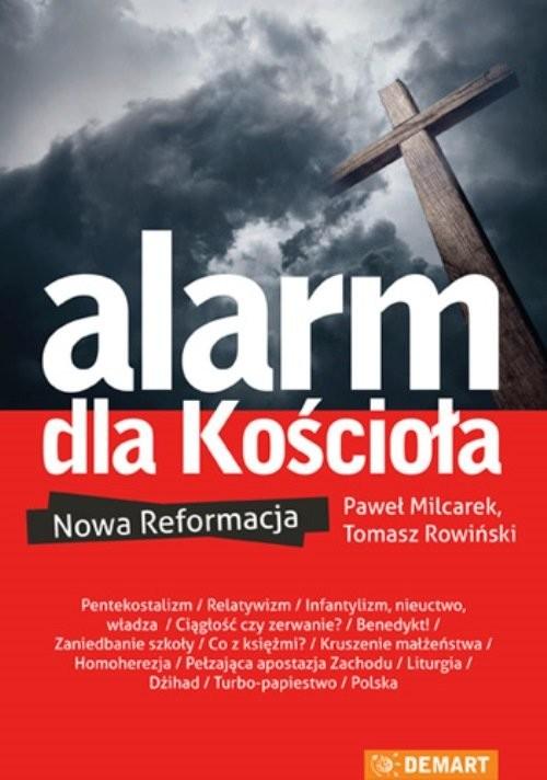 okładka Alarm dla Kościoła, Książka | Paweł Milcarek, Tomasz Rowiński