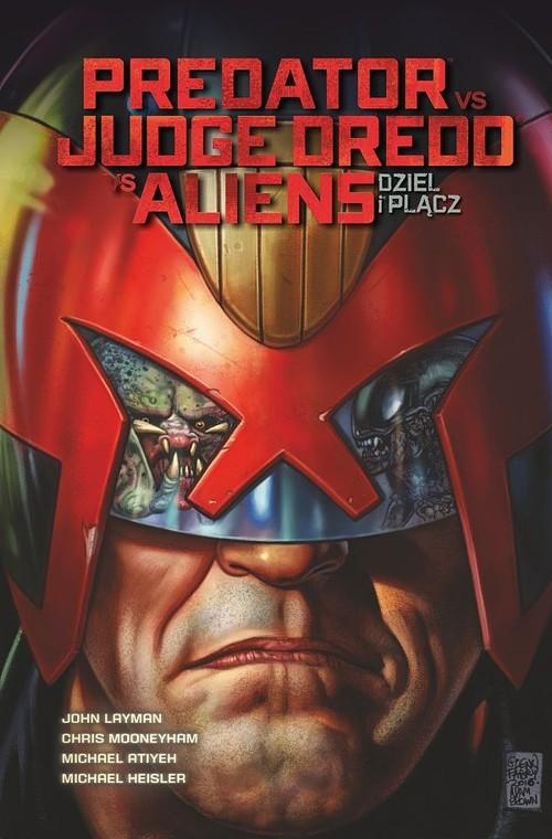 okładka Predator vs.Judge Dredd vs.Aliens Tom 1 Dziel i plącz, Książka | Layman John