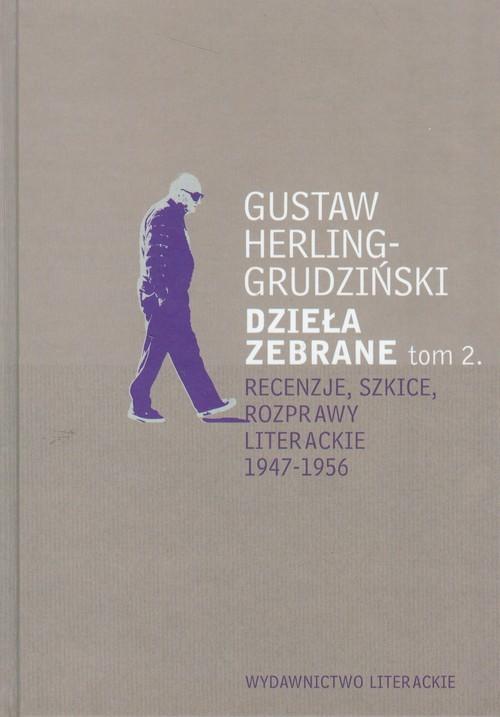 okładka Dzieła zebrane Tom 2 Recenzje, szkice, rozprawy literackie1947-1956, Książka | Herling-Grudziński Gustaw