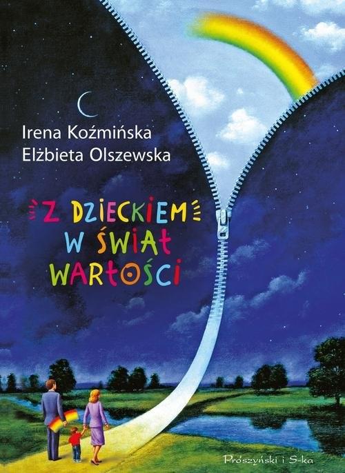 okładka Z dzieckiem w świat wartości, Książka | Irena Koźmińska, Elżbieta Olszewska