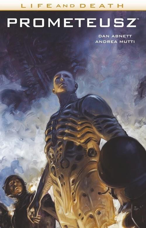 okładka Prometeusz Life and Death 2książka |  | Dan Abnett, Andrea Mutti