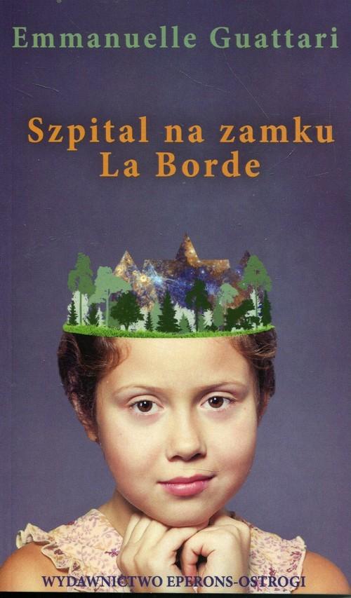 okładka Szpital na zamku La Borde, Książka | Guattari Emmanuelle
