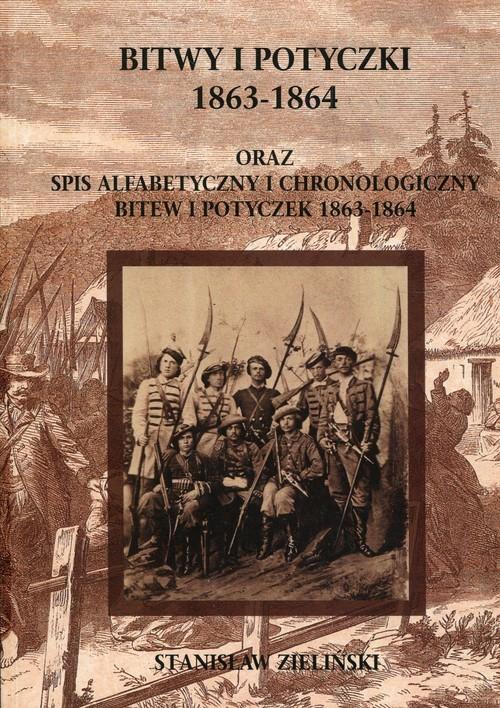 okładka Bitwy i potyczki 1863-1864 oraz spis alfabetycznyi chronologiczny bitew i potyczek 1863-1864, Książka   Zieliński Stanisław