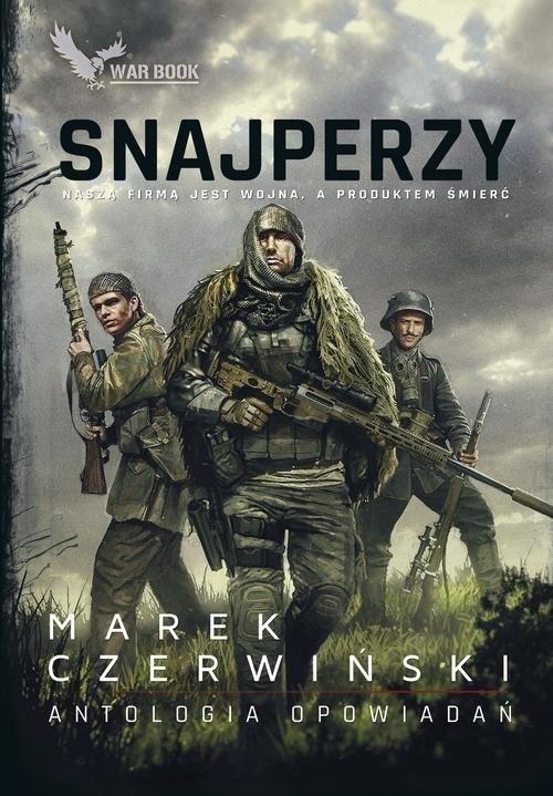okładka Snajperzy Antologia opowiadań, Książka | Marek Czerwiński