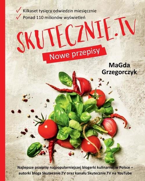 okładka SKUTECZNIE.TV Nowe przepisy, Książka | Grzegorczyk Magdalena