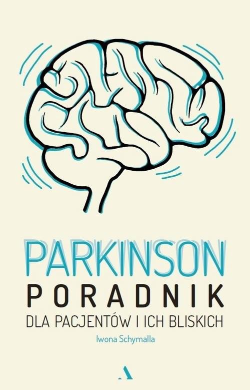 okładka Parkinson Poradnik dla pacjentów i ich bliskich, Książka | Schymalla Iwona
