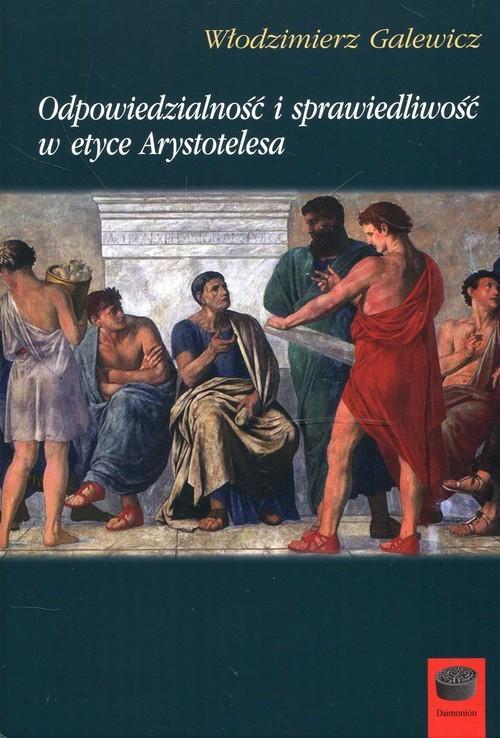 okładka Odpowiedzialność i sprawiedliwość w etyce Arystotelesa, Książka | Galewicz Włodzimierz