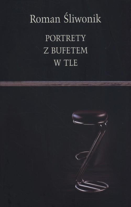okładka Portrety z bufetem w tleksiążka |  | Śliwonik Roman