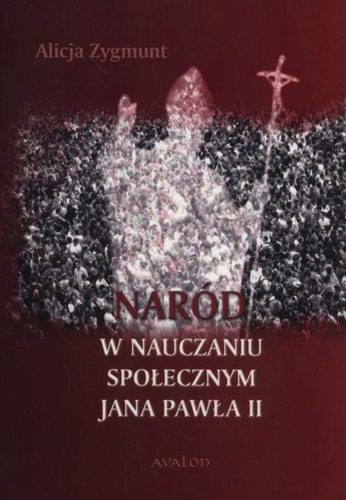 okładka Naród w nauczaniu społecznym Jana Pawła II, Książka | Zygmunt Alicja