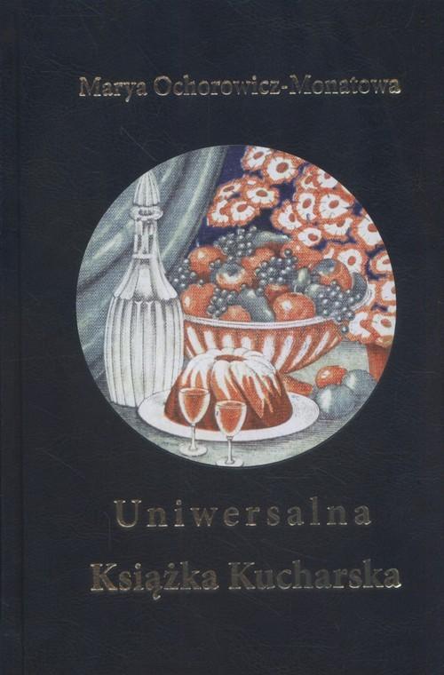 okładka Uniwersalna książka kucharska, Książka | Ochorowicz-Monatowa Maria