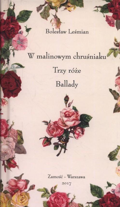okładka W malinowym chruśniaku, Trzy róże, Ballady, Książka | Leśmian Bolesław