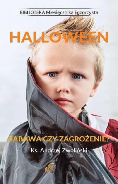 okładka Halloween Zabawa czy zagrożenie?, Książka | Andrzej Zwoliński