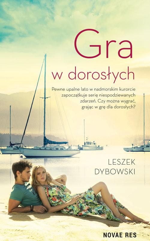 okładka Gra w dorosłych, Książka | Dybowski Leszek