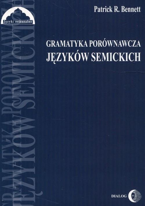 okładka Gramatyka porównawcza języków semickich Podręcznik, Książka | Patrick R. Bennett