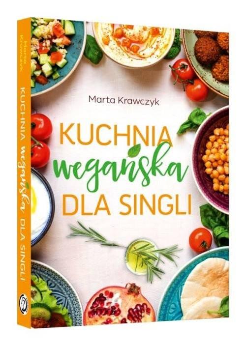 okładka Kuchnia wegańska dla singli, Książka | Krawczyk Marta