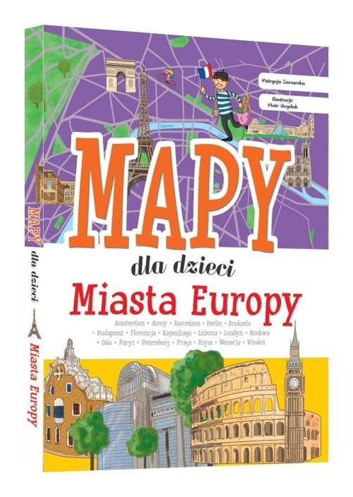 okładka Miasta Europy Mapy dla dzieci, Książka | Zarawska Patrycja