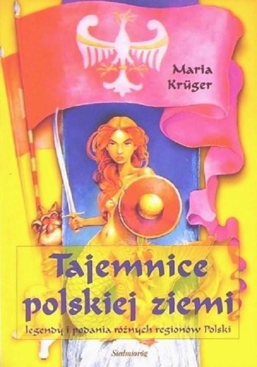 okładka Tajemnice polskiej ziemi, Książka | Kruger Maria