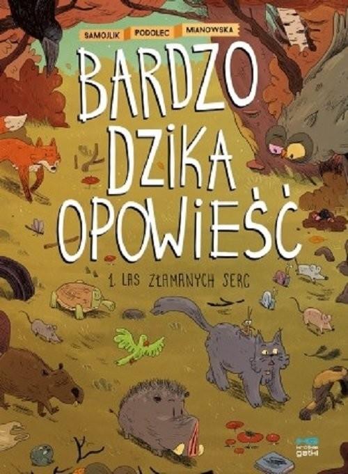 okładka Bardzo dzika opowieść 1 Las złamanych serc, Książka |
