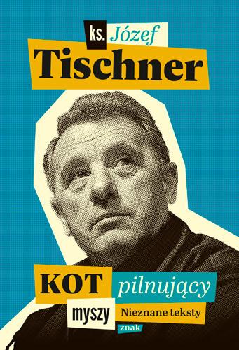 okładka Kot pilnujący myszy, Książka | Tischner Józef