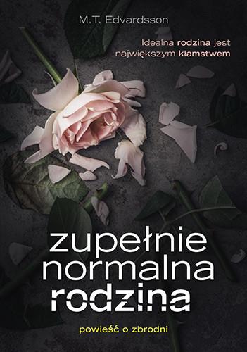 okładka Zupełnie normalna rodzinaksiążka |  | T. Edvardsson M.