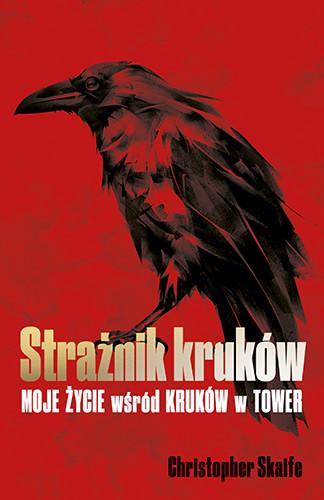 okładka Strażnik kruków. Moje życie wśród kruków w Tower, Książka | Skaife Christopher