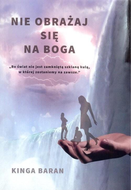 okładka Nie obrażaj się na Boga, Książka | Baran Kinga