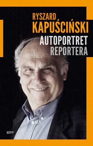 okładka Autoportret reportera, Książka | Kapuściński Ryszard