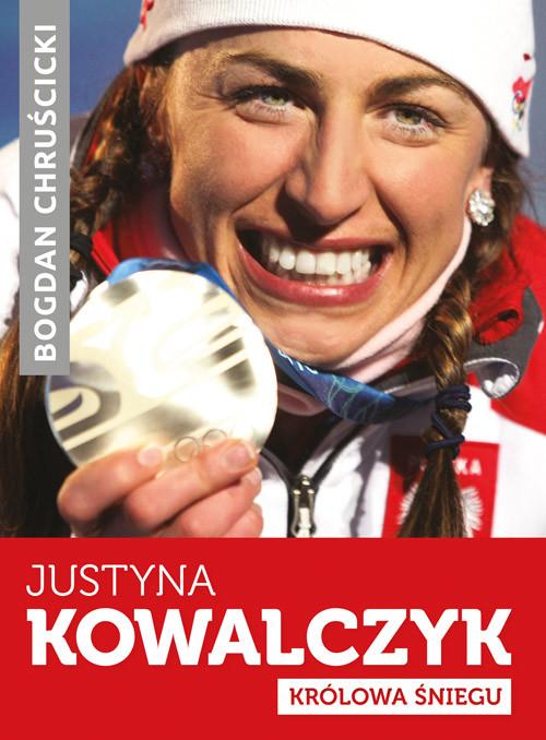 okładka Justyna Kowalczyk. Królowa Śniegu, Książka | Bogdan Chruścicki