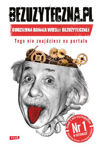 okładka Bezuzyteczna.pl. Codzienna dawka wiedzy bezużytecznej, Książka | Szuplewski Marcel, Dawid Tekiela, Praca Zbiorowa
