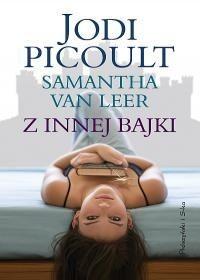okładka Z innej bajki, Książka | Picoult Jodi
