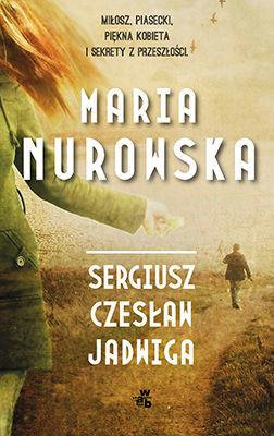 okładka Sergiusz, Czesław, Jadwigaksiążka      Maria Nurowska