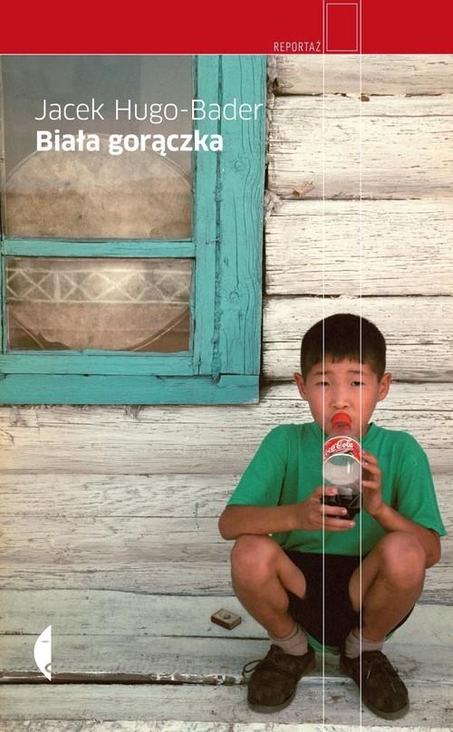 okładka Biała gorączka , Książka | Hugo-Bader Jacek