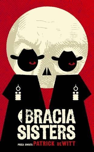 okładka Bracia Sistersksiążka |  | Patrick deWitt