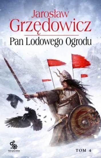 okładka Pan Lodowego Ogrodu. Tom 4, Książka | Jarosław Grzędowicz