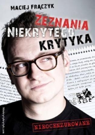 okładka Zeznania niekrytego krytyka, Książka | Maciej Frączyk