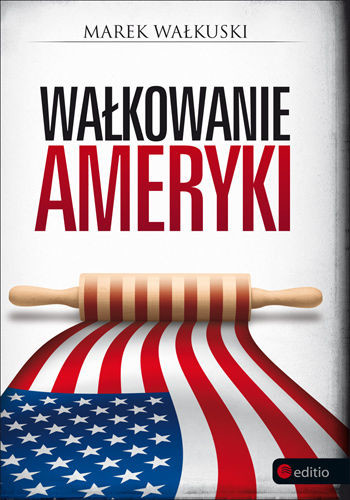 okładka Wałkowanie Ameryki, Książka |