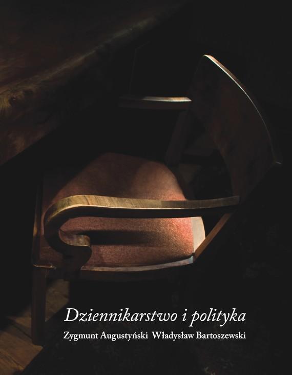 okładka Dziennikarstwo i polityka, Książka | Augustyński Zygmunt, ... Władysław