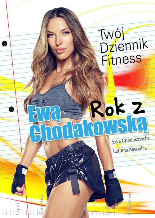 okładka Rok z Ewą Chodakowską Twój Dziennik Fitness, Książka   Ewa Chodakowska, Lefteris Kavoukis