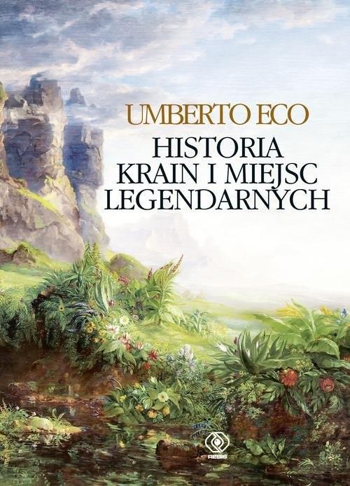 okładka Historia krain i miejsc legendarnych, Książka | Eco Umberto