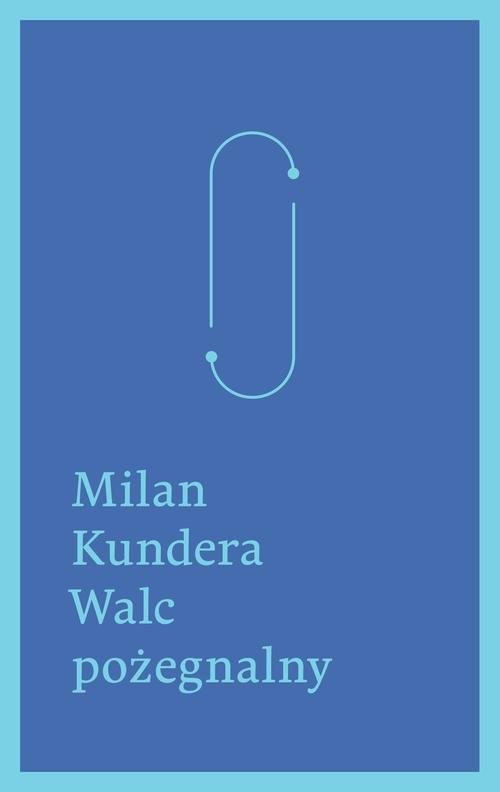 okładka Walc pożegnalny, Książka | Kundera Milan