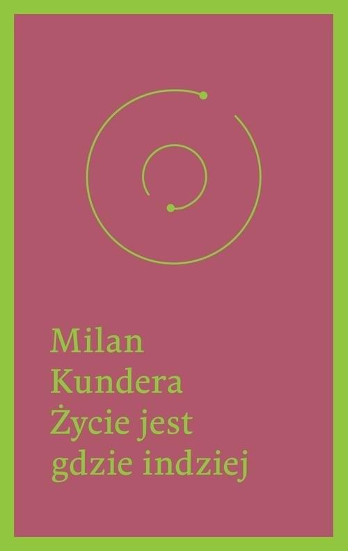okładka Życie jest gdzie indziej, Książka | Kundera Milan
