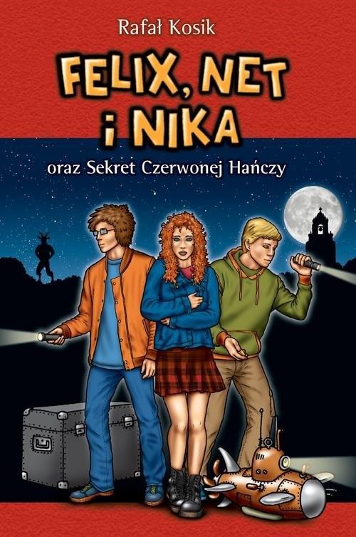 okładka Felix, Net i Nika oraz Sekret Czerwonej Hańczy, Książka | Kosik Rafał