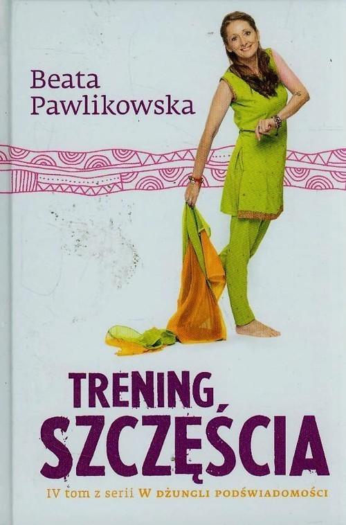 okładka Trening szczęścia, Książka   Pawlikowska Beata