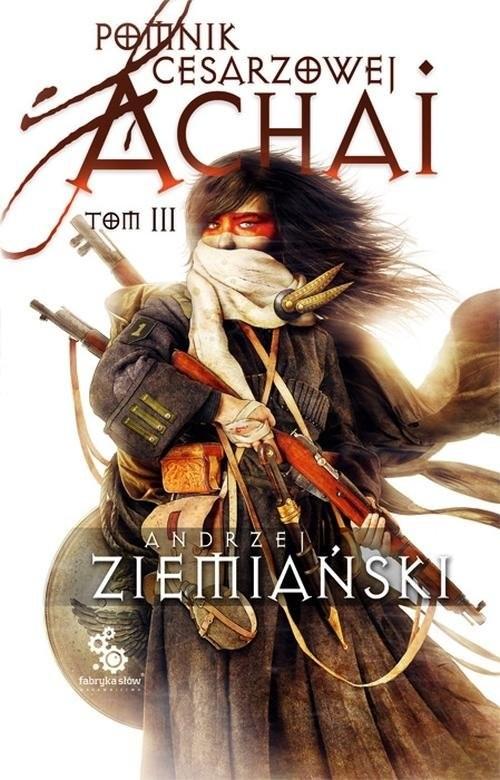 okładka Pomnik cesarzowej Achai. Tom 3, Książka | Ziemiański Andrzej