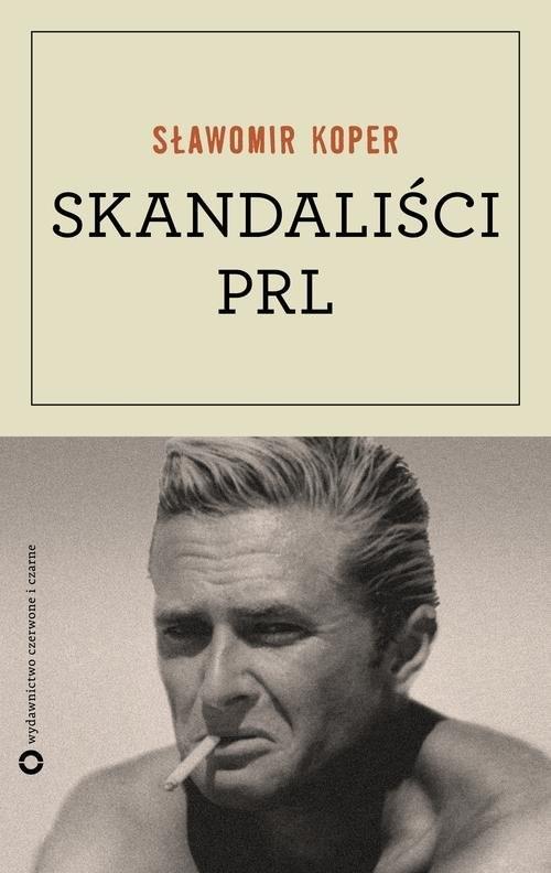 okładka Skandaliści PRL, Książka | Koper Sławomir