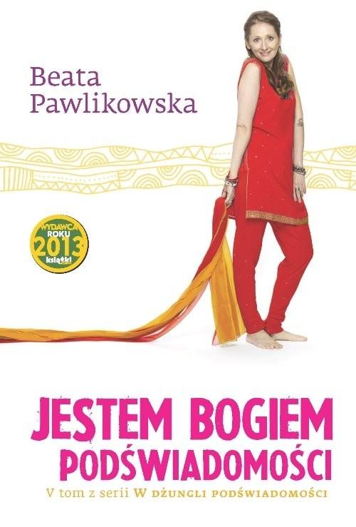 okładka Jestem Bogiem podświadomości, Książka | Beata Pawlikowska