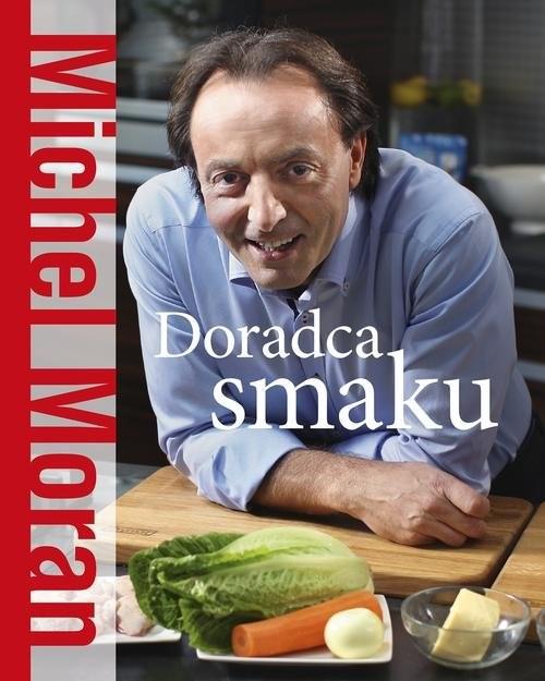 okładka Doradca smaku, Książka | Michel Moran