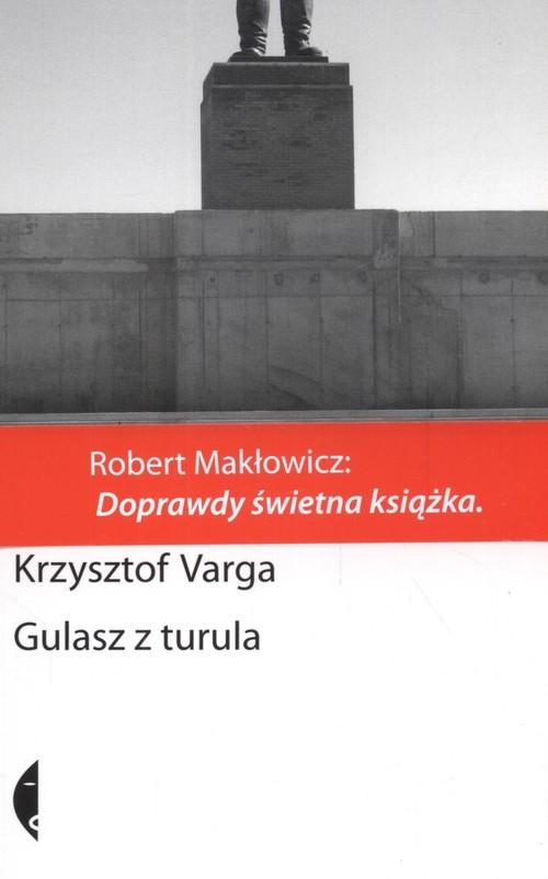 okładka Gulasz z turula, Książka   Varga Krzysztof