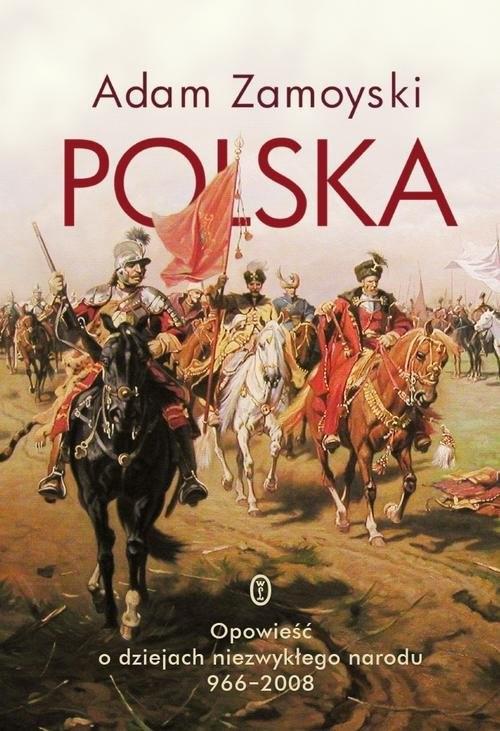 okładka Polska Opowieść o dziejach niezwykłego narodu 966-2008, Książka | Adam Zamoyski